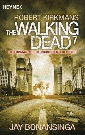 Broschiertes Buch »The Walking Dead / The Walking Dead Roman Bd.7«