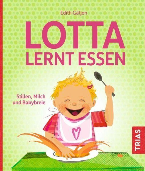 Broschiertes Buch »Lotta lernt essen«