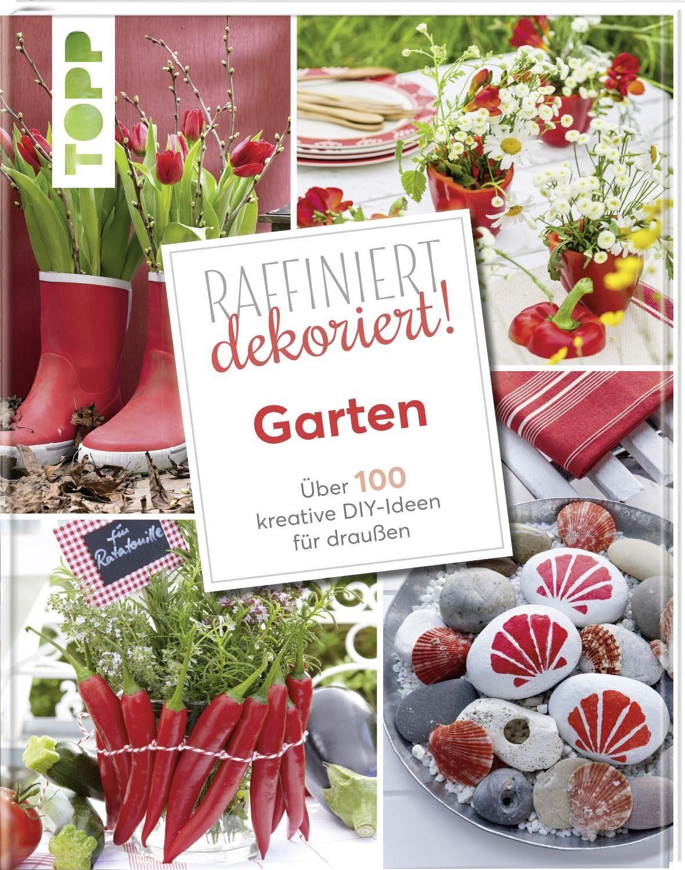"""Topp Buch """"Raffiniert dekoriert! - Garten"""" 96 Seiten"""