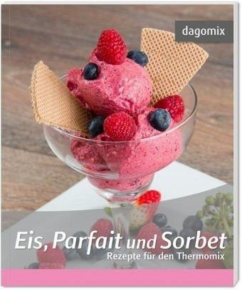 Broschiertes Buch »Eis, Parfait und Sorbet - Rezepte für den...«