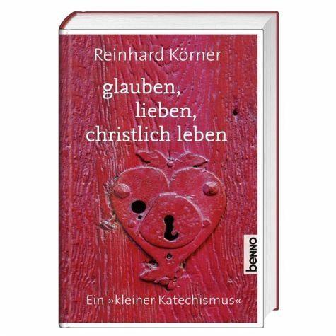Gebundenes Buch »glauben, lieben, christlich leben«