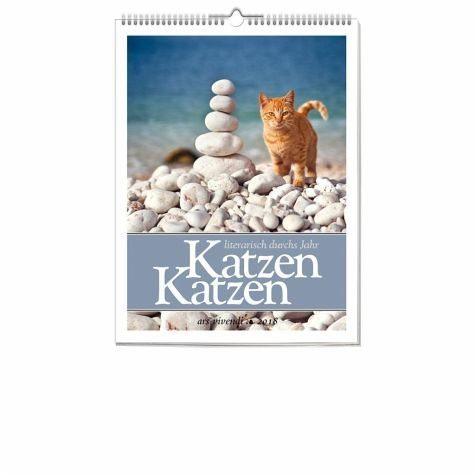 Kalender »Katzen Katzen - Literarisch durchs Jahr 2018...«