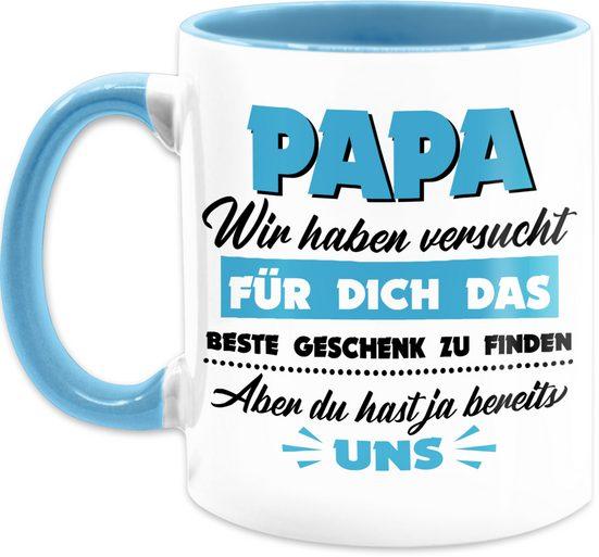 Shirtracer Tasse »Papa wir haben versucht das beste Geschenk zu finden hellblau - Vatertagsgeschenk Tasse - Tasse zweifarbig«, Keramik