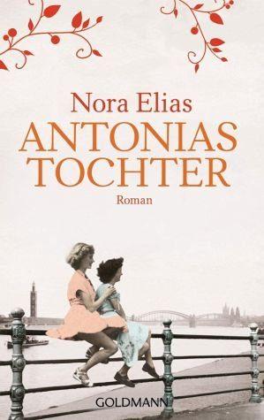 Broschiertes Buch »Antonias Tochter«