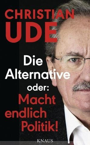 Broschiertes Buch »Die Alternative oder: Macht endlich Politik!«