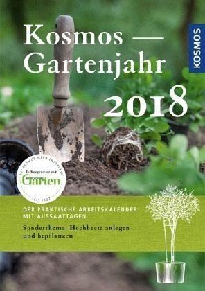 Broschiertes Buch »Kosmos Gartenjahr 2018«
