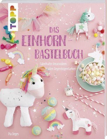 Broschiertes Buch »Das Einhorn-Bastelbuch«
