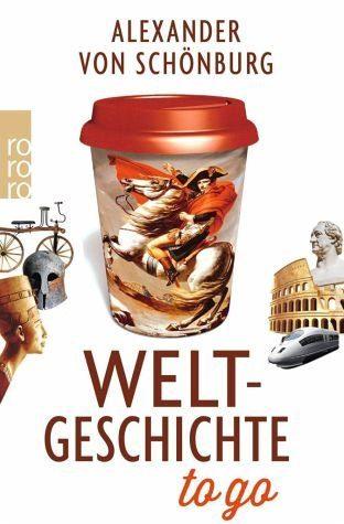 Broschiertes Buch »Weltgeschichte to go«