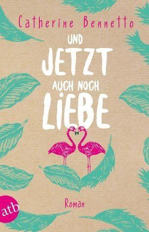 Broschiertes Buch »Und jetzt auch noch Liebe«