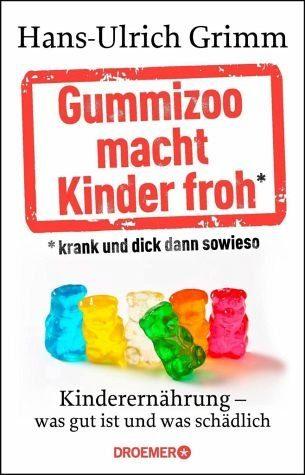 Broschiertes Buch »Gummizoo macht Kinder froh, krank und dick...«