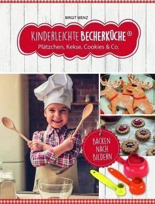Broschiertes Buch »Kinderleichte Becherküche - Plätzchen, Kekse,...«