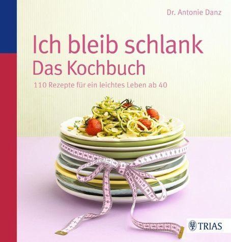 Broschiertes Buch »Ich bleib schlank. Das Kochbuch«