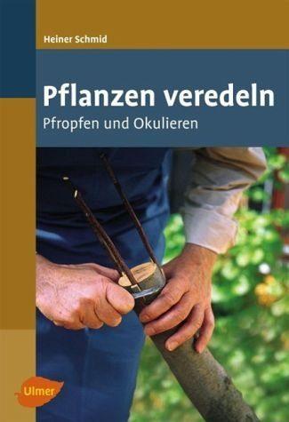 Broschiertes Buch »Pflanzen veredeln«