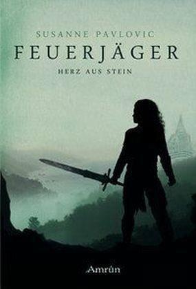 Broschiertes Buch »Herz aus Stein / Feuerjäger Bd.2«