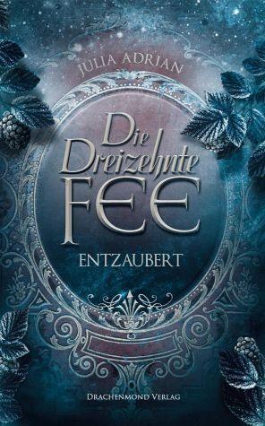 Broschiertes Buch »Entzaubert / Die Dreizehnte Fee Bd.2«
