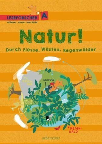 Gebundenes Buch »Natur! Durch Flüsse, Wüsten, Regenwälder«