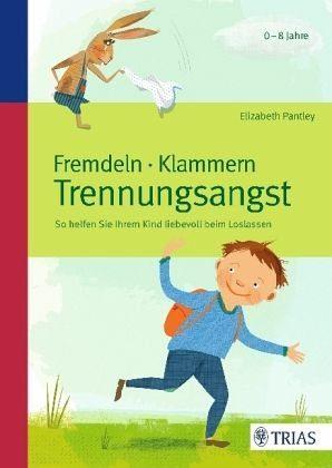 Broschiertes Buch »Fremdeln - Klammern - Trennungsangst«
