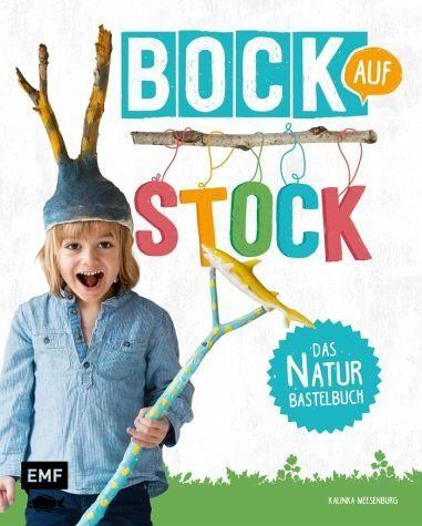 Gebundenes Buch »Bock auf Stock - Das Naturbastelbuch«
