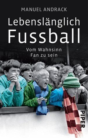 Broschiertes Buch »Lebenslänglich Fußball«