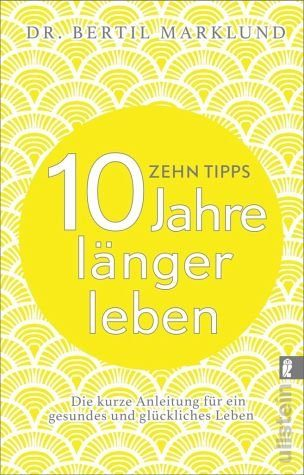 Broschiertes Buch »10 Tipps - 10 Jahre länger leben«