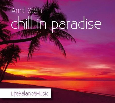 Audio CD »Arnd Stein: chill in paradise«
