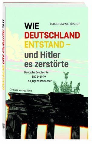 Broschiertes Buch »Wie Deutschland entstand - und Hitler es...«