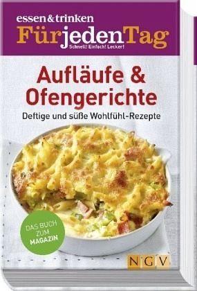 Gebundenes Buch »essen & trinken Für jeden Tag - Aufläufe &...«