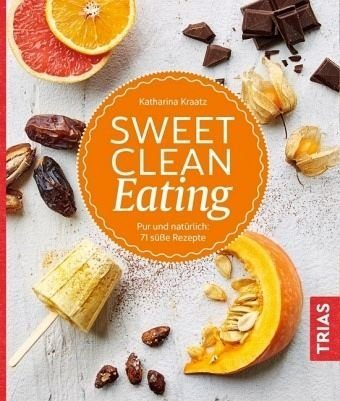 Broschiertes Buch »Sweet Clean Eating«