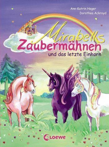 Gebundenes Buch »Mirabells Zaubermähnen und das letzte Einhorn...«