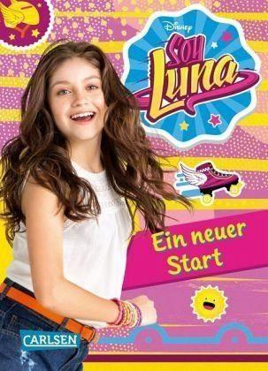 Gebundenes Buch »Ein neuer Start / Soy Luna Bd.1«