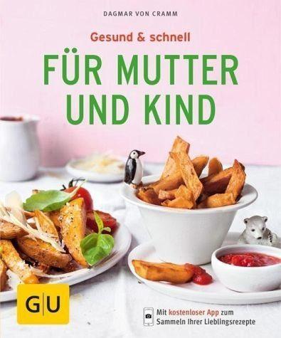 Broschiertes Buch »Gesund & schnell für Mutter und Kind«