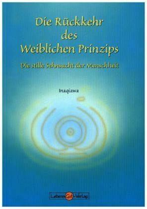 Broschiertes Buch »Die Rückkehr des weiblichen Prinzips«