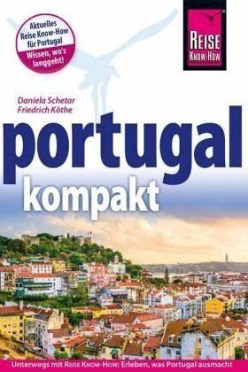 Broschiertes Buch »Reise Know-How Reiseführer Portugal kompakt«