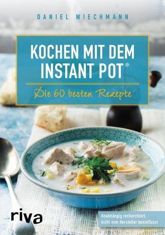 Broschiertes Buch »Kochen mit dem Instant Pot®«