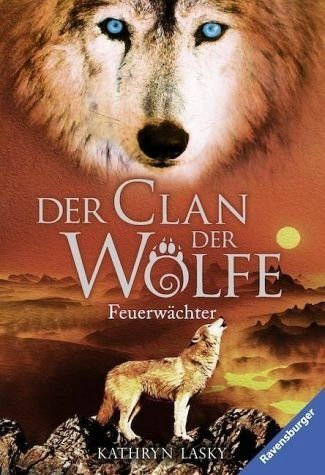 Broschiertes Buch »Feuerwächter / Der Clan der Wölfe Bd.3«