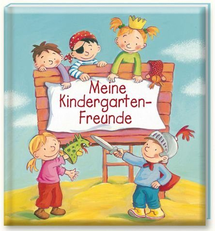 """Gebundenes Buch »Freundebuch """"Meine Kindergarten-Freunde""""«"""
