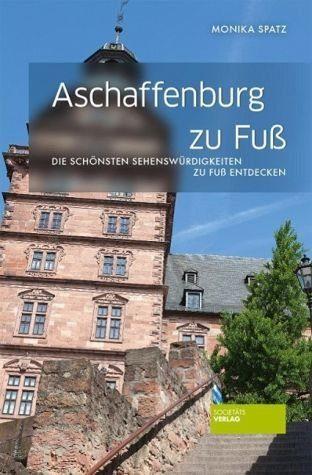 Broschiertes Buch »Aschaffenburg zu Fuß«