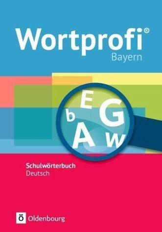 Broschiertes Buch »Wortprofi® Bayern Schulwörterbuch Deutsch«