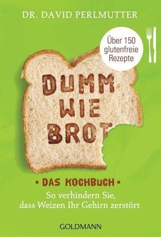 Broschiertes Buch »Dumm wie Brot - Das Kochbuch«