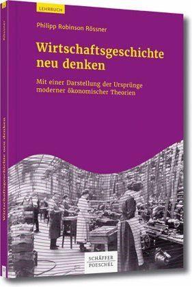 Broschiertes Buch »Wirtschaftsgeschichte neu denken«