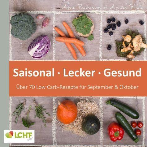 Broschiertes Buch »LCHF pur: Saisonal. Lecker. Gesund - über 70...«