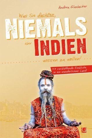 Broschiertes Buch »Was Sie dachten, NIEMALS über INDIEN wissen zu...«