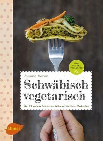Broschiertes Buch »Schwäbisch vegetarisch«