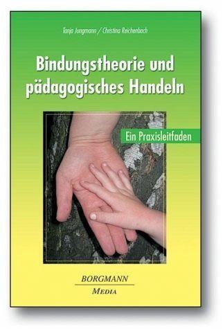 Broschiertes Buch »Bindungstheorie und pädagogisches Handeln«