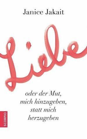 Broschiertes Buch »Liebe oder der Mut, mich hinzugeben, statt...«