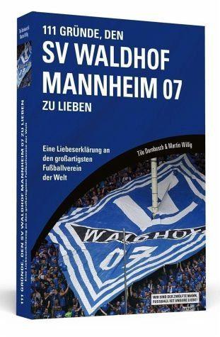 Broschiertes Buch »111 Gründe, den SV Waldhof Mannheim zu lieben«