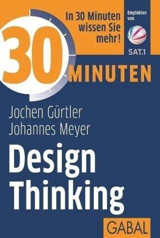 Broschiertes Buch »30 Minuten Design Thinking«