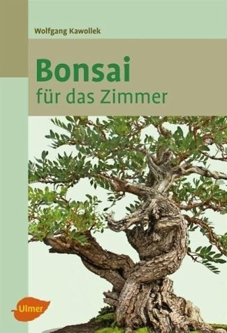 Broschiertes Buch »Bonsai für das Zimmer«