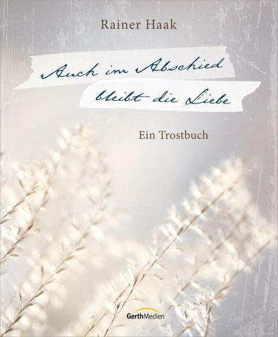 Gebundenes Buch »Auch im Abschied bleibt die Liebe«