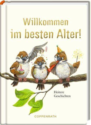 Gebundenes Buch »Willkommen im besten Alter!«